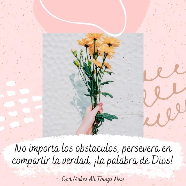 Copy of Copy of No importa los obstaculos, persevera en compartir la palabra de Cristo