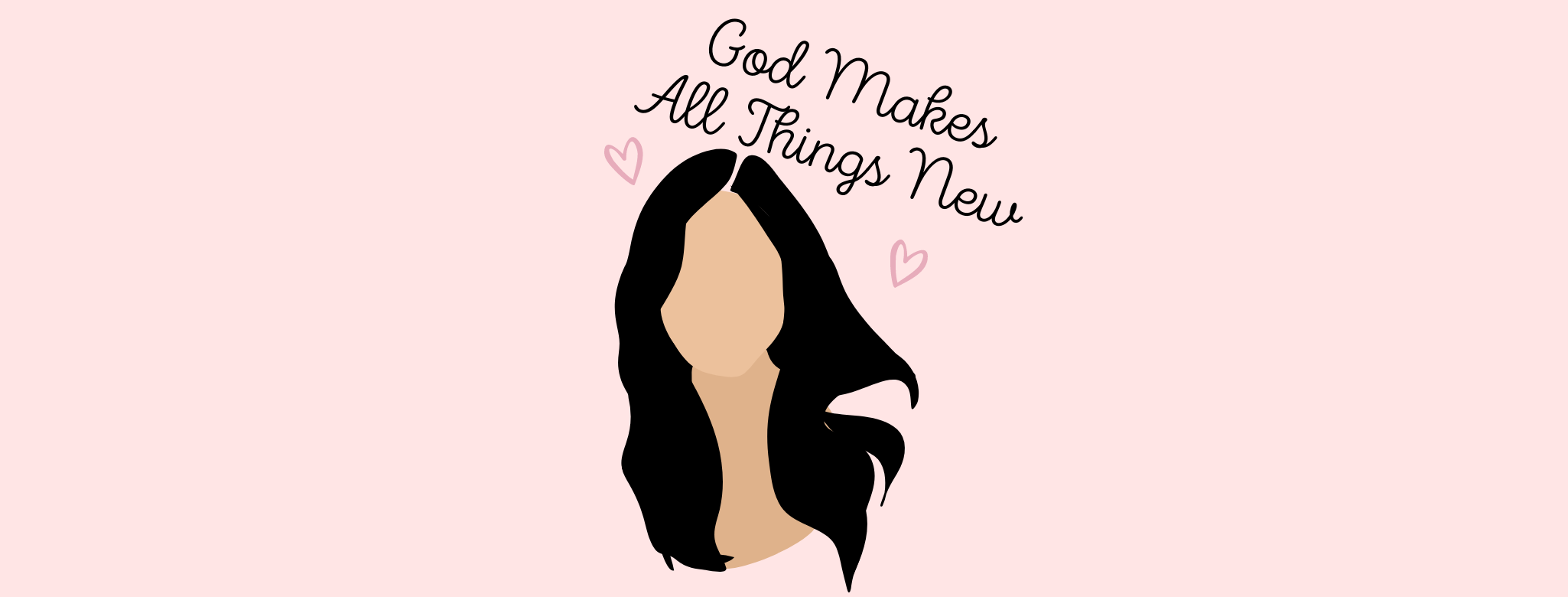 God Makes All Things New