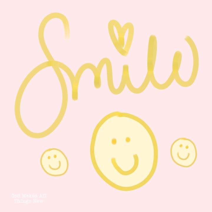 SMILE! Jesus lovesyou!🥰